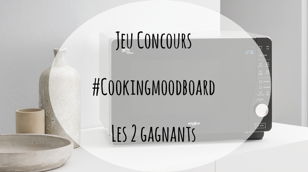 Jeu concours #CookingMoodboard : les 2 gagnants